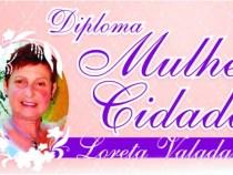 Câmara homenageia mulheres com Diploma Loreta Valadares
