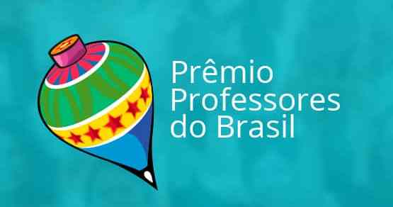 Prêmio Professores do Brasil recebe inscrições para as experiências de sucesso nas escolas