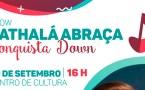 """Show """"Cathalá Abraça Conquista Down"""" acontece nesse domingo"""