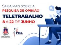 PJBA realiza pesquisa de opinião sobre teletrabalho a partir de 08 de junho