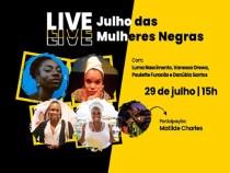 Live nesta quarta-feira (29) marca o Julho das Mulheres Negras na Bahia