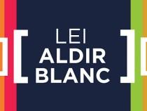 Lei Aldir Blanc: lista com propostas culturais habilitadas é divulgada