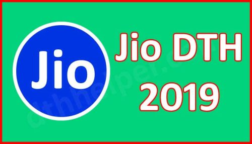 Jio DTH Online Booking, Registration, Price, Plans Launch Date 2019