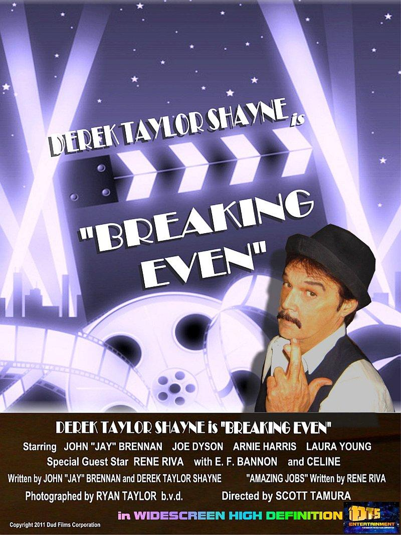 """For the DTS Entertainment Comedy Film, """"Breaking Even"""""""