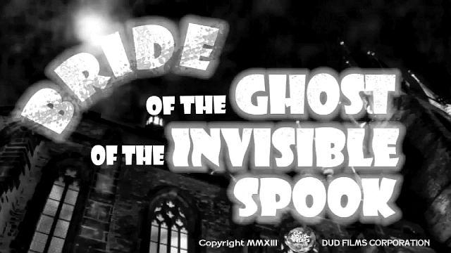 """Bride of the Ghost of the Invisible Spook"" – Official Trailer"