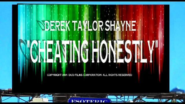 "Derek Taylor Shayne as: ""Cheating Honestly"""