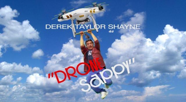 "Derek Taylor Shayne as: ""Drone Sappy"" – Official Trailer"