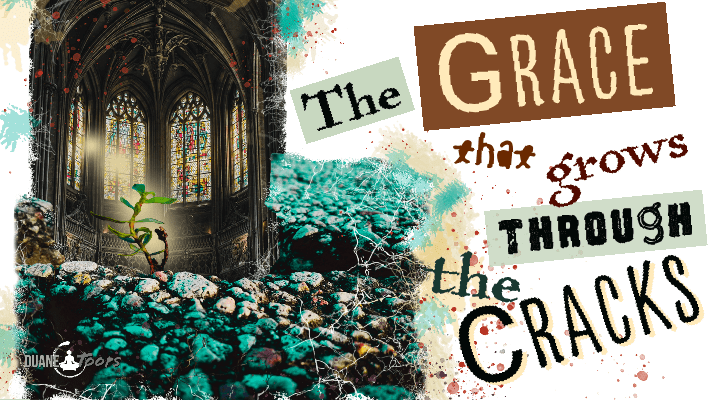 """Grace"" through the Cracks…"