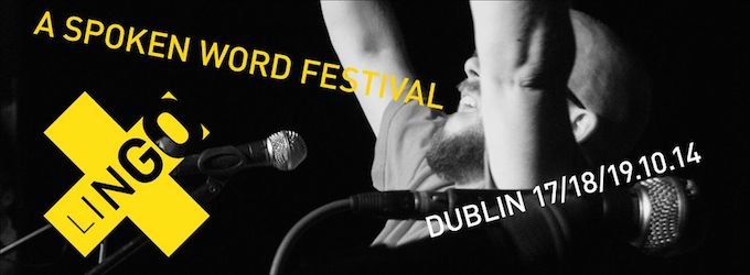Lingo Spoken Word Festival 2014 in Dublin