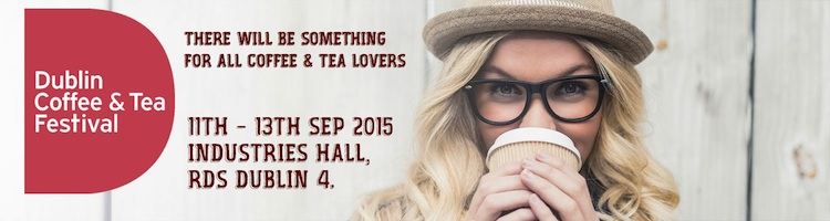 Dublin Coffee & Tea Festival 2015