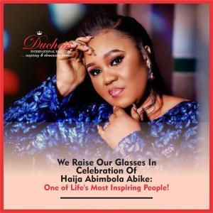 Happy Birthday Haija Abimbola Abike from Duchess International Magazine