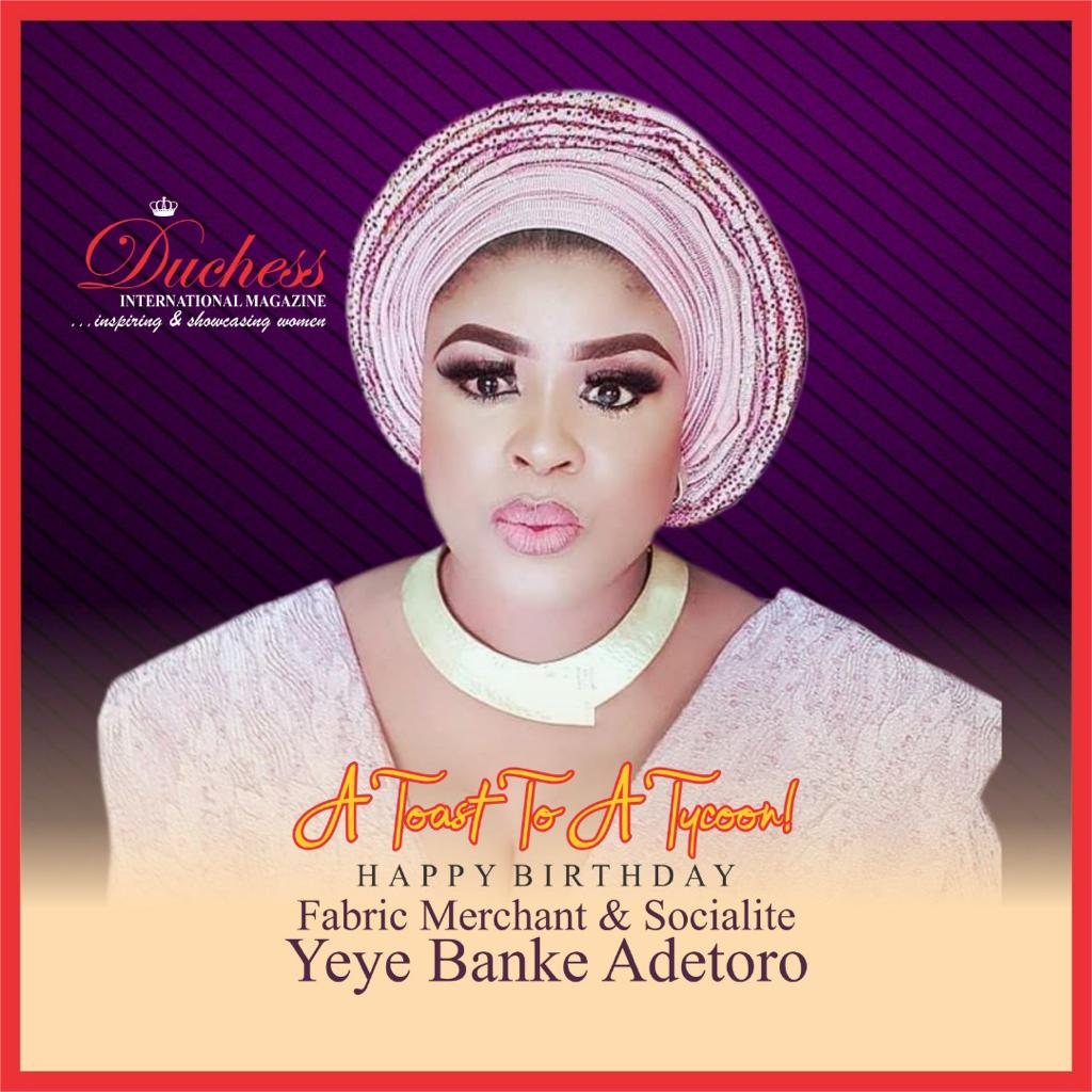 Happy Birthday Yeye Banke Adetoro from Duchess International Magazine