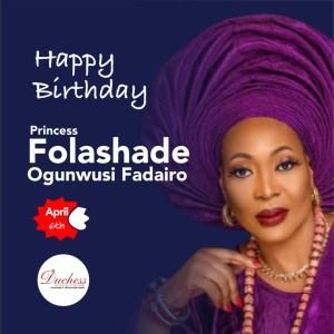 Happy Birthday Princess Folashade Ogunwusi