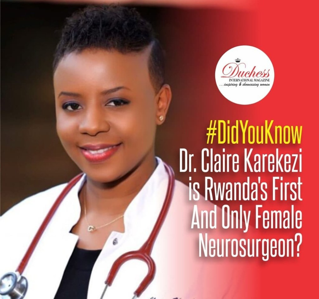 #DidYouKnow Dr. Claire Karekezi is Rwanda's First And Only Female Neurosurgeon?