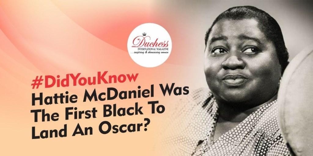 #DidYouKnow Hattie McDaniel Was The First Black To Land An Oscar?