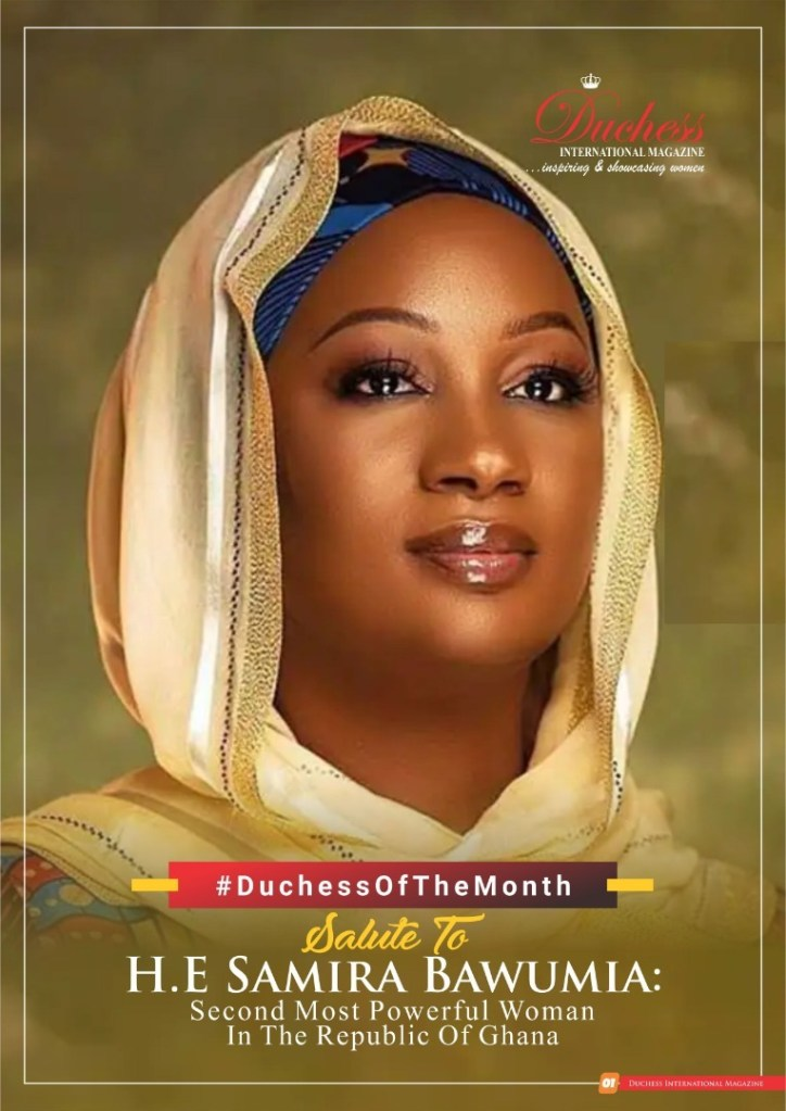 #DuchessOfTheMonth Salute To H.E Samira Bawumia: Second Most Powerful Woman In The Republic Of Ghana