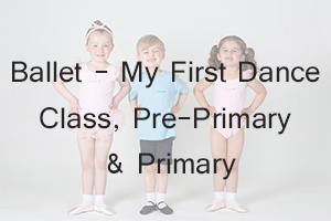 AIM - My First Dance Class, Budding Ballerinas & Ballet Boys, Pre-Primary & Primary