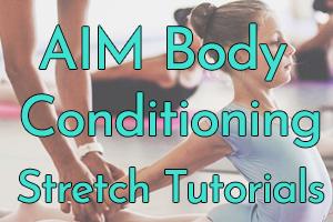 AIM Body Conditioning/Stretch Tutorials