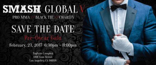 SMASH Global V – Pre-Oscar Fight Gala – SAVE THE DATE