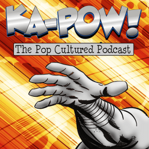 kapow the pop cultured podcast