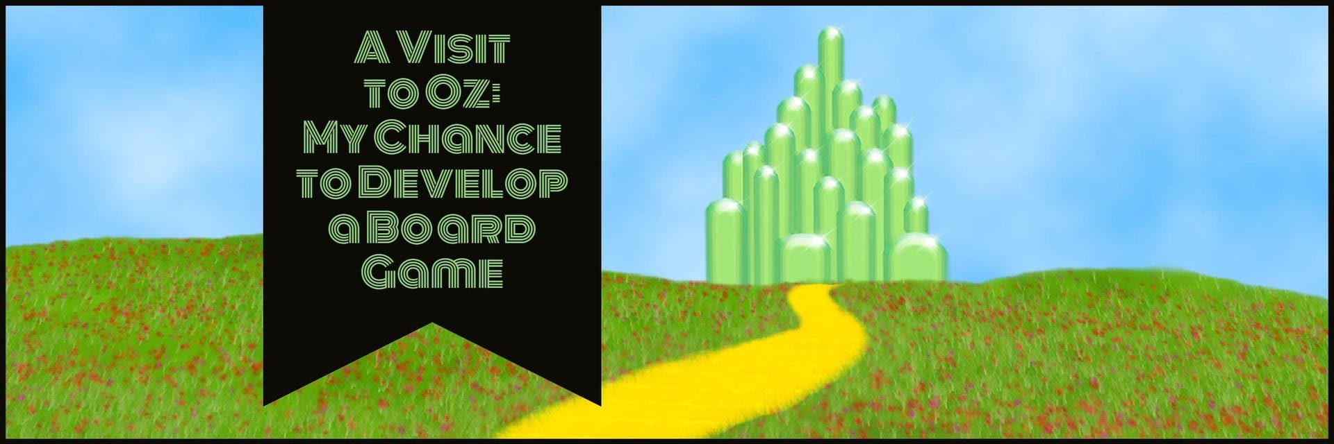 A Visit to Oz: My Chance to Develop a Board Game