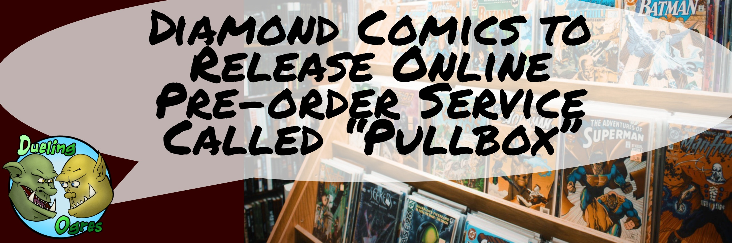 "Diamond Comics to Release Online Pre-order Service Called ""Pullbox"""