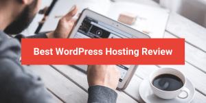 Best WordPress Hosting Review