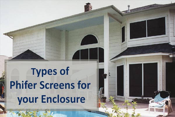 types of phifer screens for your pool