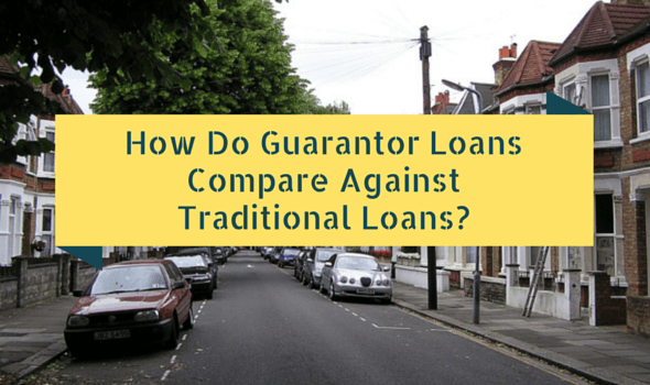 How do Guarantor Loans Compare Against Traditional Loans