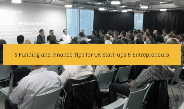5 Funding and Finance Tips for UK Start-ups and Entrepreneurs