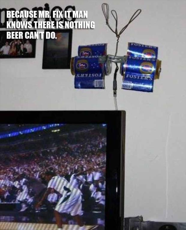 7 beer can do it all, funny fixes