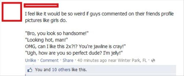 funny facebook updates, you look amazing bro