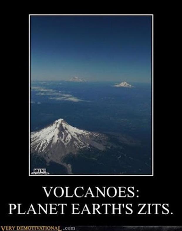 funny demotivational posters, volcanoes