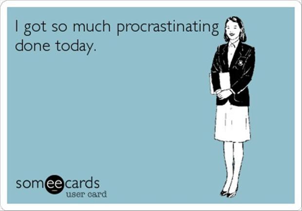 https://i0.wp.com/www.dumpaday.com/wp-content/uploads/2013/04/procrastination-funny-quotes.jpg