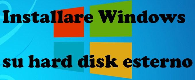 Come installare windows su hard disk esterno