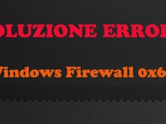 Windows firewall errore 0x6d9