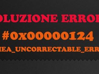 Errore 0x00000124 come risolvere