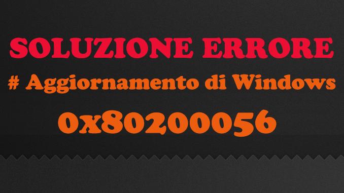 Errore 0x80200056 durante aggiornamento di windows 10