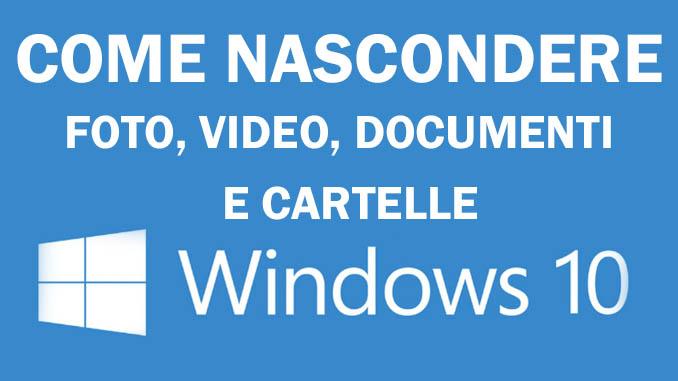 Come si fa a nascondere file e cartelle in windows 10