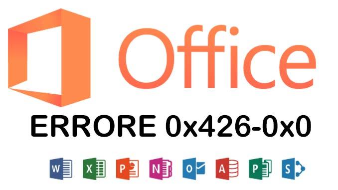 Errore 0x426 0x0 quando apro microsoft office