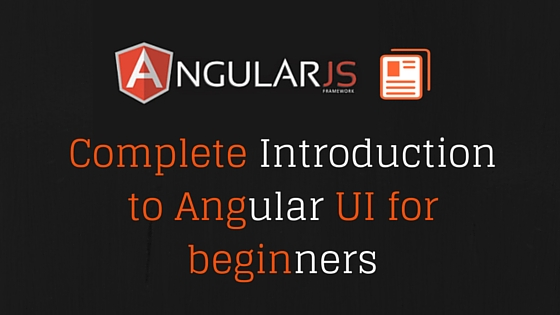 Complete Introduction to Angular UI for beginners | Dunebook