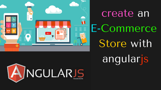 create an E-Commerce  Site with angularjs