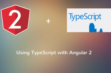 Complete Beginers Guide for Using TypeScript with Angular 2