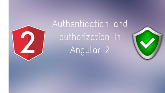 How to Set up Authentication and authorization In Angular 2