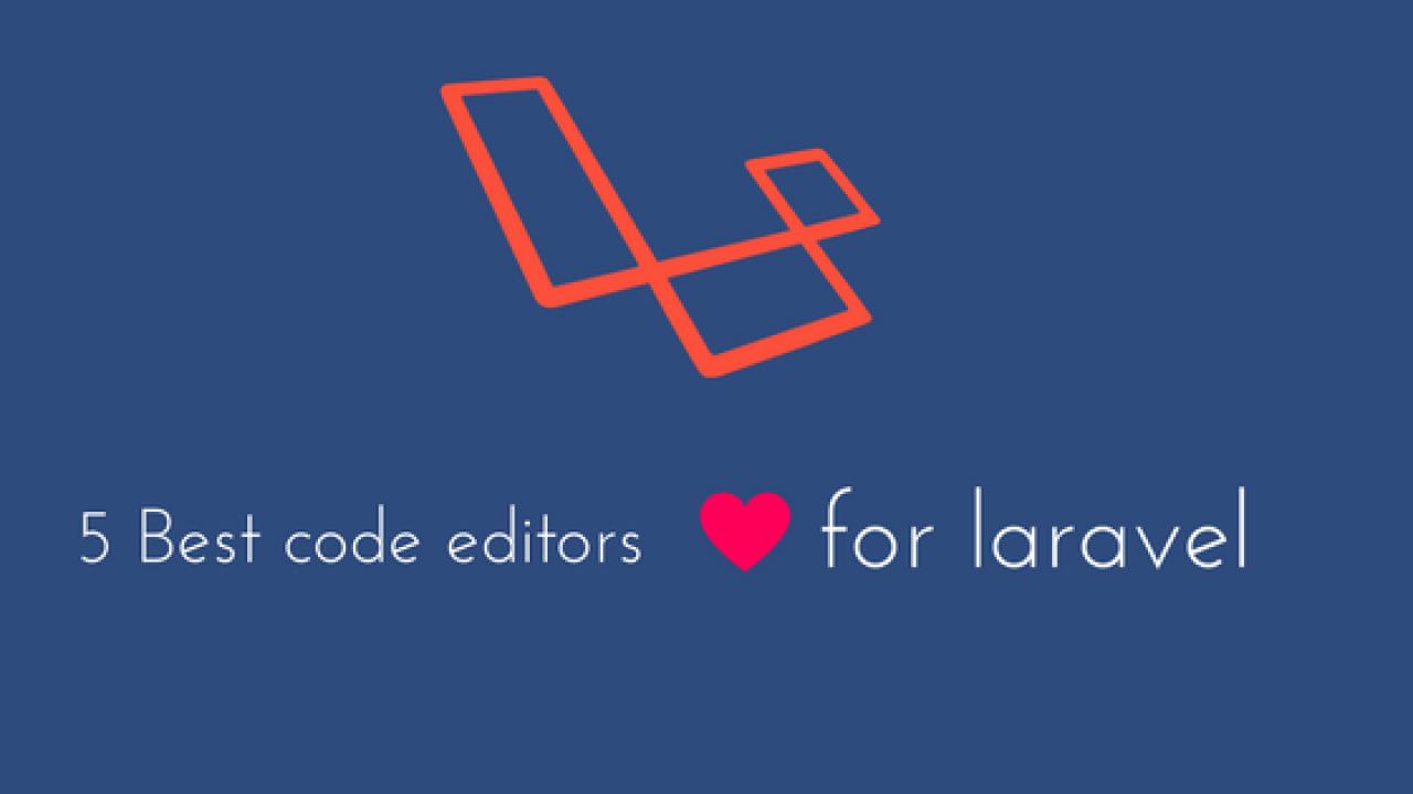 5 best Laravel IDE and code editors for Laravel development