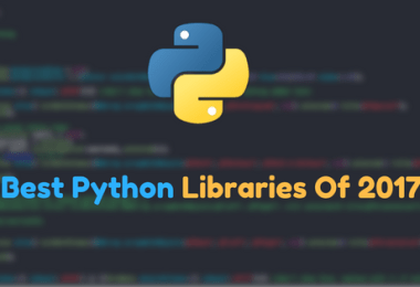 7 Best Python Libraries Of 2017