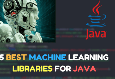 5 BEST MACHINE LEARNING LIBRARIES FOR JAVA