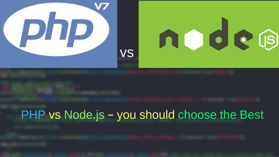 PHP vs Node.js – you should choose the Best