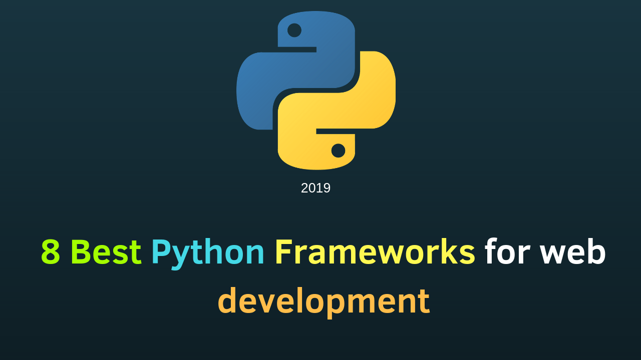 8 Best Python Frameworks for web development in 2019