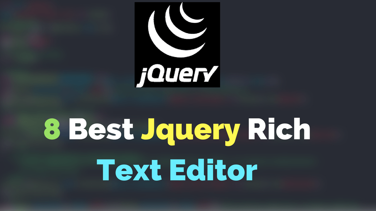 Top 8 : Best Jquery rich text editor & IDE for developers